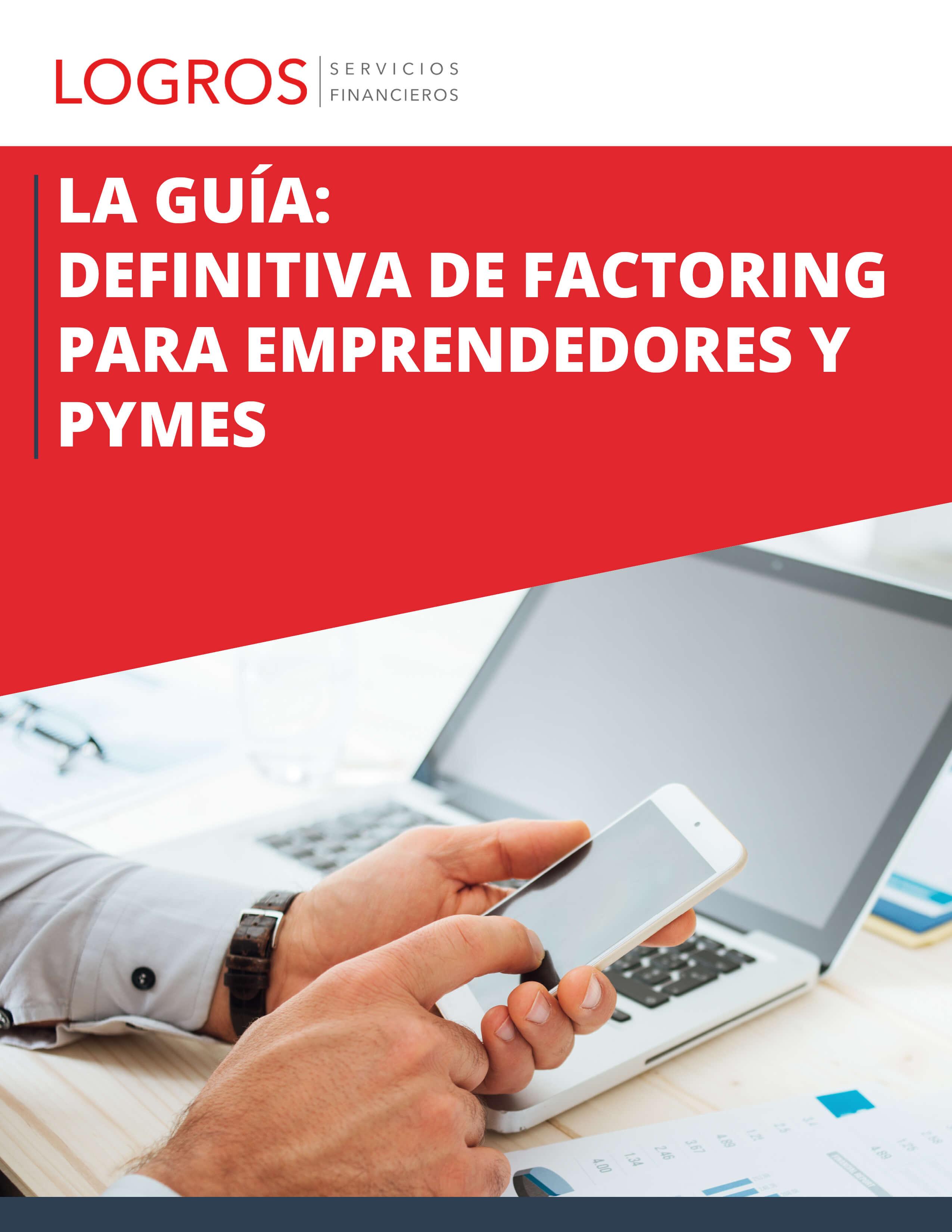 La guía definitiva de factoring para emprendedores y Pymes